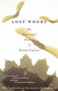 Lost Woods: The Discovered Writing of Rachel Carson