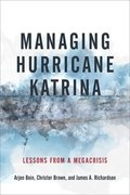 Managing Hurricane Katrina: Lessons from a Megacrisis