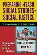 Preparing to Teach Social Studies for Social Justice