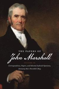 The Papers of John Marshall: v. 9 Correspondence, Papers and Selected Judicial Opinions, January 1820-December 1823