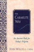 Carmelite Way :Ancient Path Fo