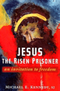 Jesus, the Risen Prisoner