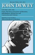 The Later Works of John Dewey, Volume 5, 1925 - 1953