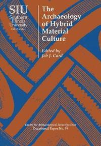 The Archaeology of Hybrid Material Culture