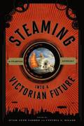 Steaming into a Victorian Future