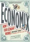 Economix:How Our Economy Works (and Doesn't Work), in Words and