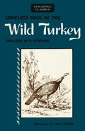 Complete Book of the Wild Turkey
