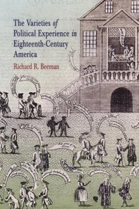 Varieties of Political Experience in Eighteenth-Century America