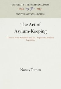 The Art of Asylum-Keeping