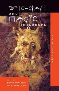 Witchcraft and Magic in Europe: Volume 3