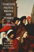 Florentine Political Writingsfrom Petrarch to Machiavelli
