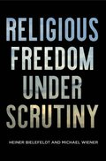 Religious Freedom Under Scrutiny