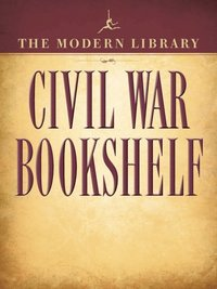 Modern Library Civil War Bookshelf 5-Book Bundle