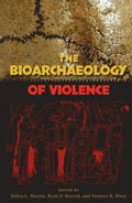Bioarchaeology of Violence