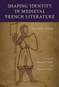 Shaping Identity in Medieval French Literature