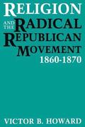 Religion and the Radical Republican Movement, 1860-1870