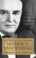 The Conversion of Senator Arthur H. Vandenberg