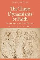 The Three Dynamisms of Faith