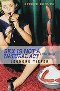 Sex Is Not A Natural Act &; Other Essays