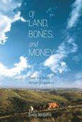 Of Land, Bones, and Money