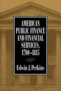 American Public Finance and Financial Services, 1700-1815