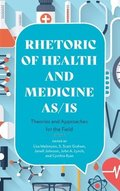 Rhetoric of Health and Medicine As/Is
