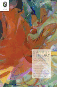 Narrative Theory: Core Concepts and Critical Debates