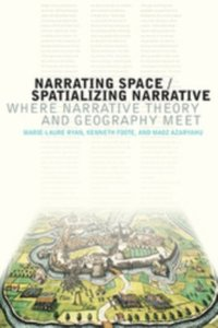 Narrating Space / Spatializing Narrative