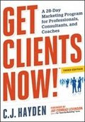 Get Clients Now! A 28-Day Marketing Program for Professionals, Consultants, and Coaches