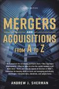 Mergers And Acquisitions From A To Z [Fourth Edition]