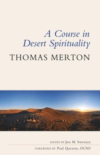 Course In Desert Spirituality
