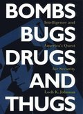 Bombs, Bugs, Drugs, and Thugs