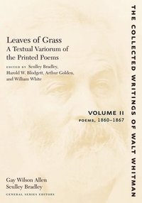 Leaves of Grass, A Textual Variorum of the Printed Poems: Volume II: Poems