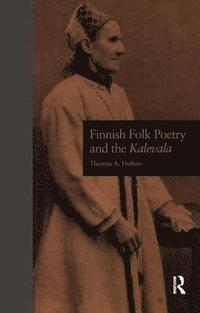 Finnish Folk Poetry and the Kalevala