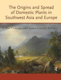 The Origins and Spread of Domestic Plants in Southwest Asia and Europe