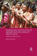 Women and the Politics of Gender in Post-Conflict Timor-Leste