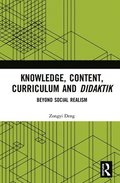 Knowledge, Content, Curriculum and Didaktik