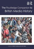 The Routledge Companion to British Media History
