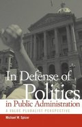 In Defense of Politics in Public Administration
