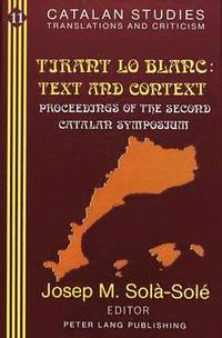Tirant Lo Blanc: Text and Context