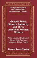Gender Roles, Literary Authority, and Three American Women Writers