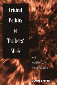 Critical Politics of Teachers' Work