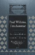 Paul Willems, L'enchanteur