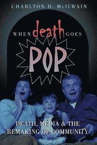 When Death Goes Pop