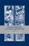 Etienne Pasquier on Ethics and History
