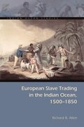 European Slave Trading in the Indian Ocean, 1500-1850