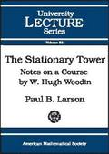 The Stationary Tower: Notes on a Course by W. Hugh Woodin