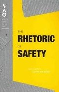 The Rhetoric of Safety