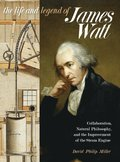 Life and Legend of James Watt