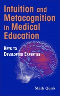 Intuition and Metacognition in Medical Education